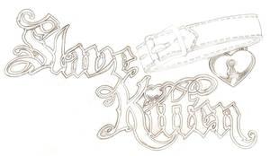 Slave Kitten Logo by mykies