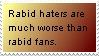 Rabid haters are worse than rabid fans by Espio143