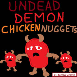 Undead Demon Chicken Nuggets by BasileusIoannis