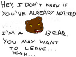 OH HEY, A BEAR by keitoghostie