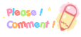 .:Please Comment 01:. by Chipi-Chiu