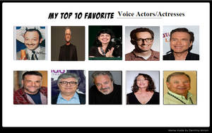 My Top 10 Favorite Voice Actors and Actresses by JAH99