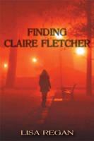 Finding Claire Fletcher by Lisa Regan by CJLoiacono