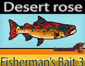 Desert Rose from Big ol' Bass fisherman's bait 3 by BenioxoXox