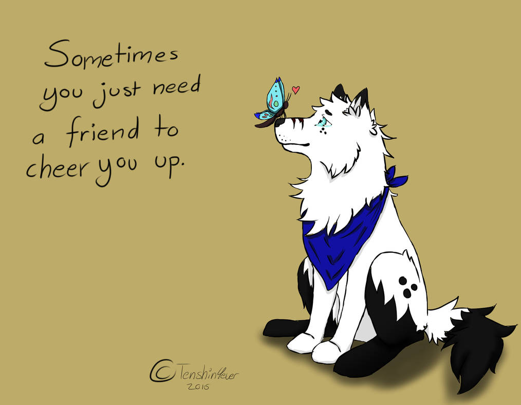 Sometimes You Just Need A Friend By Tenshin4ever On Deviantart