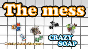 Crazy Soap -  The mess by SaTTaR