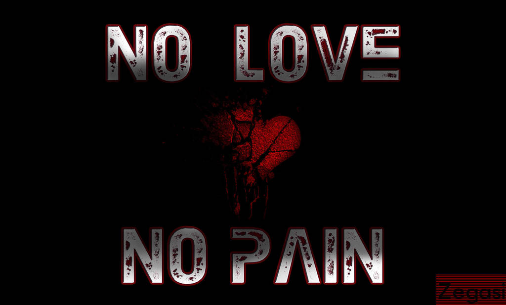 No Love No Pain By Zegasi On Deviantart