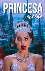 princesa rebelde by caxsl