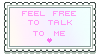 F2U feel free to talk to me by PunchPorcelain