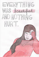 And Nothing Hurt by ERIN-boo