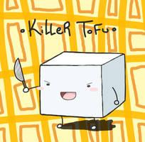 Killer Tofu by Kirillee