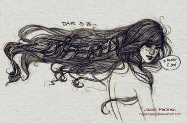 Dare to be.... by TheJoanaPADJ