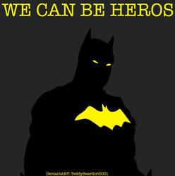 We Can Be Heros by TeddyBearGirl0001