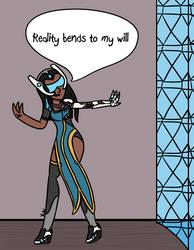 Reality bends to my will! by FoxyMaze
