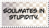 Soulmates In Stupidity by Foxxie-Chan
