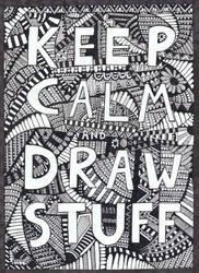 Keep calm and draw stuff :) by Felderanto