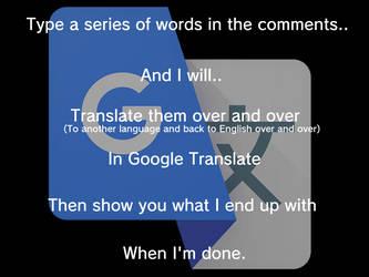 Google Translate Meme by BowTieKittie