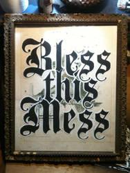 Bless thiss mess by Dangerstorm