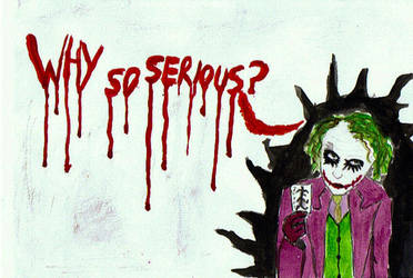 why so serious? by lovethejoker