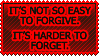 Forgive and Forget by TheArtOfNotLikingYou