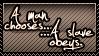 A man chooses, a slave obeys by TheArtOfNotLikingYou