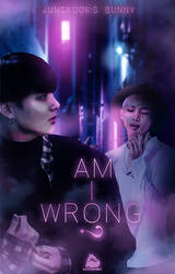 Am I Wrong by leticiamodi