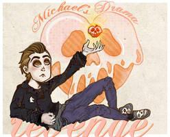 Michael's Drama by ninevolt-heart