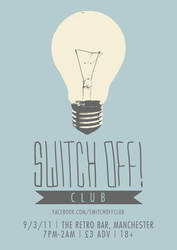Switch Off Club Night Poster by nickbyrnedesign