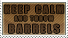 KEEP CALM. and throw Barrels by VAL0VE