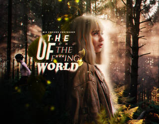 The End Of The F***ing World // MPP by MisPedidosPhotoshop