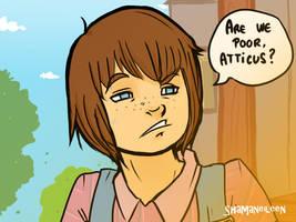 Are we poor, Atticus? by ShamsArts