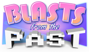 Blasts from the Past by SuperEdco