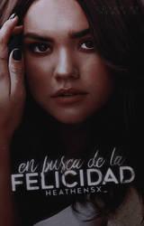 En Busca De La Felicidad / WATTPAD COVER by neaekis