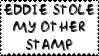Eddie Stole My Other Stamp by 666qqq666