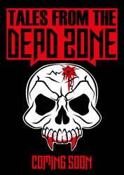 Tales From The Dead Zone Promotion by ebilrubberducki