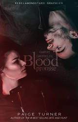 Blood Promise by rebelamongstars