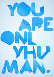 You Are Only Human by crymz