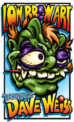 Low Brow Art from Dangerous Dave Weiss by daveweissamericanpop