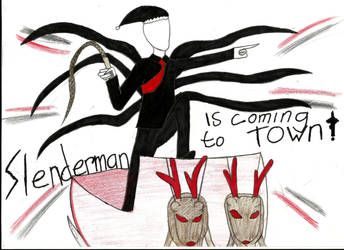 Slenderman is coming to town! by WolfAngel5