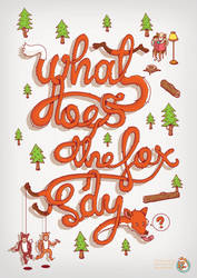 What Does The Fox Say- by BIGMOUTH-design