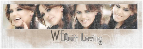 weQuit Loving by Ro7ooh