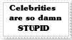 Stamp: celebrities are stupid by Riza-Izumi