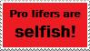Stamp: Pro lifers are selfish by Riza-Izumi