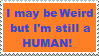 Stamp: Weird people are human by Riza-Izumi