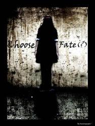 Choose Fate ? by scavengerpan