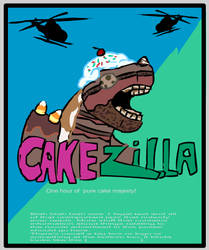 Cakezilla - Coming to a Theatre Never. by MintyDreams7
