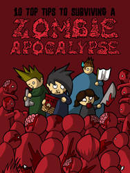 10 Top Tips To Surviving A Zombie Apocalypse by EchoBoe