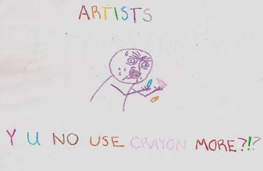 ARTISTS Y U NO? by Y-U-NOplz