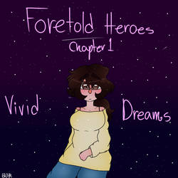 :FTH: Chapter 1: Vivid Dreams by Bonnieart04