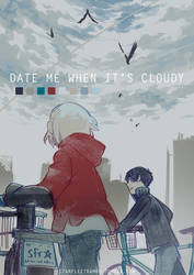 Date me when it's cloudy by demitasse-lover